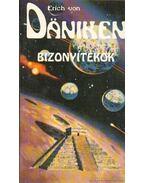 Bizonyítékok - Erich von Daniken