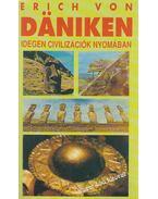 Idegen civilizációk nyomában - Erich von Daniken