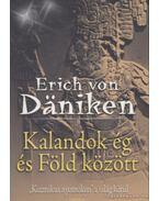 Kalandok ég és Föld között - Erich von Daniken