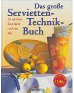 Das große servietten-technik Buch - Erika Bock, Ulrike Geisemeier, Gudrun Hettinger, Regina Miethke, Ingrid Moras