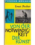 Von der Notwendigkeit der Kunst - Ernst Fischer
