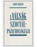 A válság szociálpszichológiája - Erős Ferenc