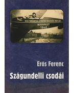 Szágundelli  csodái - Erős Ferenc