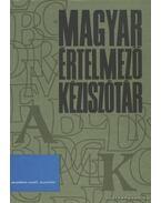 Magyar értelmező kéziszótár I-II. kötet - Juhász József, Kovalovszky Miklós, O. Nagy Gábor, Szőke István