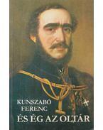 És ég az oltár (dedikált) - Kunszabó Ferenc