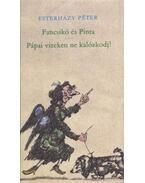 Fancsikó és Pinta / Pápai vizeken ne kalózkodj! - Esterházy Péter