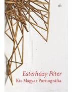 Kis Magyar Pornográfia - Esterházy Péter