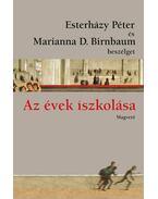 Az évek iszkolása - Esterházy Péter és Marianna D Birnbaum beszélget - Esterházy Péter, Marianna D. Birnbaum
