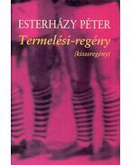 Termelési-regény  - (kisssregény) - Esterházy Péter