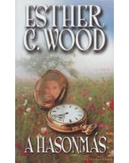 A hasonmás - Esther G. Wood