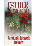 A nő, aki tetszett nekem - Esther G. Wood