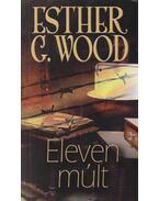 Eleven múlt - Esther G. Wood