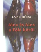 Alex és Alex a Föld körül - Esze Dóra