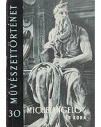 Michelangelo és kora - Eszláry Éva