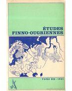 Études Finno-Ougriennes tome XIX. - 1985