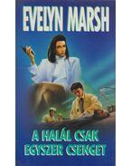 A halál csak egyszer csenget - Evelyn Marsh