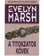A titokzatos kövek - Evelyn Marsh