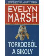 Torkodból a sikoly - Evelyn Marsh