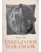 Évszázados harangok - Patay Pál