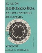 Ez az ön horoszkópja 1989. esztendő 365 napjára