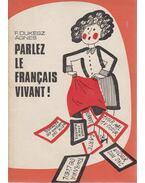 Parlez le francais vivant! - F. Dukesz Ágnes