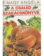A család szakácskönyve - F. Nagy Angéla