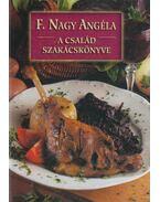 A család szakácskönyve (dedikált) - F. Nagy Angéla