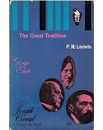 The Great Tradition: George Eliot, Henry James, Joseph Conrad - F. R. Leavis