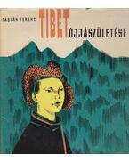 Tibet újjászületése - Fábián Ferenc