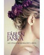 Az utolsó boszorkány lánya - Fábián Janka