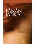 Az utolsó boszorkány történetei - Első könyv - Fábián Janka