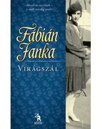 Virágszál - Fábián Janka