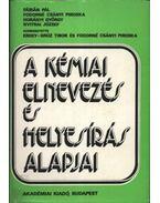 A kémiai elnevezés és helyesírás alapjai - Fábián Pál, Fodorné Csányi Piroska, Horányi György, Nyitrai József