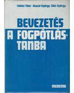 Bevezetés a fogpótlástanba - Fábián Tibor, Huszár György, Götz György