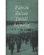 Déltől hajnalig - Fábián Zoltán