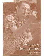 Íme, Európa - Fábián Zoltán