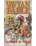 Szennyből az Angyal - Fable, Vavyan