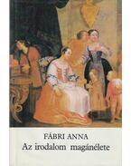 Az irodalom magánélete - Fábri Anna