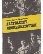 Az ítéletet végrehajtották - Fahidy József, Hegyi Gyula