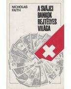 A svájci bankok rejtélyes világa - Faith, Nicholas