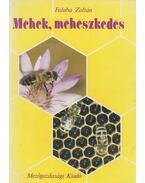 Méhek, méhészkedés - Faluba Zoltán