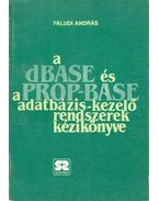 A dBase és a Prop-Base adatbázis-kezelő rendszerek kézikönyve - Faludi András