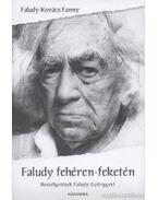 Faludy fehéren-feketén - Faludy-Kovács Fanny