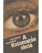 A Katamarán akció - Falus György - József Gábor