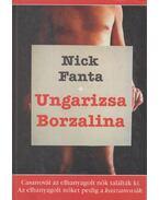 Ungarizsa Borzalina - Fanta, Nick