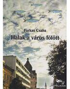 Halak a város fölött - Farkas Csaba