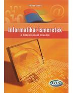 Informatikai ismeretek a középiskolák részére - Farkas Csaba