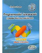 Programozási ismeretek haladó felhasználóknak - Farkas Csaba