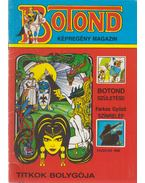 Botond (Botond születése, Titkok bolygója) - Farkas Győző