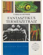 Fantasztikus természetrajz - Farkas Henrik